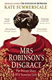 Front cover for the book Mrs Robinson's Disgrace: The Private Diary of a Victorian Lady by Kate Summerscale
