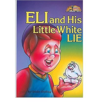 [ ELI AND HIS LITTLE WHITE LIE (ARTSCROLL MIDDOS BOOKS) - GREENLIGHT ] By Golding, Goldie ( Author) 1989 [ Hardcover ]