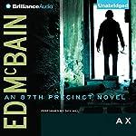 Ax: An 87th Precinct Novel, Book 18   Ed McBain