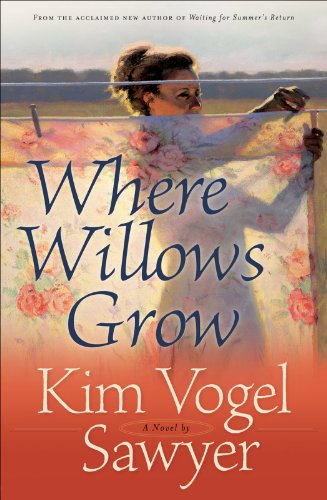 Where Willows Grow (Heart of the Prairie Book 10)