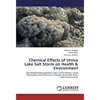 Chemical Effects of Urmia Lake Salt Storm on Health & Environment: The Relationship...