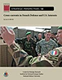 Cross-Currents in French Defense and U. S. Interests, Leo Michel and National University, 1478199857