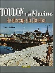 Toulon et la Marine : Du sabordage à la Libération
