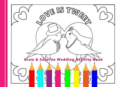 Draw & Color In Wedding Activity Book: Kids Wedding Favor Gift