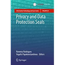 Privacy and Data Protection Seals (Information Technology and Law Series Book 28)