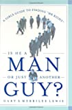 img - for Is He A Man Or Just Another Guy? book / textbook / text book