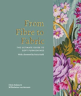 Book Cover: From Fibre to Fabric: The Ultimate Guide to Soft Furnishings
