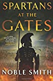 Spartans at the Gates: A Novel (Nikias of Plataea)