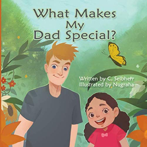 What Makes My Dad Special?: Join little Kate as her mom tells her about all of the things that make her dad such a great person – and why she chose him… just for them. US Version.