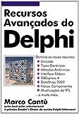 Recursos Avançados do Delphi 2009 (Em Portuguese do Brasil)