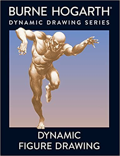 Dynamic Figure Drawing: A New Approach To Drawing The Moving Figure In Deep Space And Foreshortening por Burne Hogarth epub