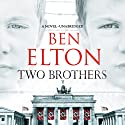 Two Brothers Audiobook by Ben Elton Narrated by Jot Davies