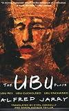 The Ubu Plays: Includes: Ubu Rex; Ubu Cuckolded; Ubu Enchained
