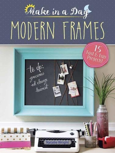 Make in a Day: Modern Frames by Dover Publications