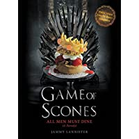Game of Scones: All Men Must Dine: A Parody