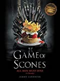 Book cover from Game of Scones: All Men Must Dine: A Parody by Jammy Lannister
