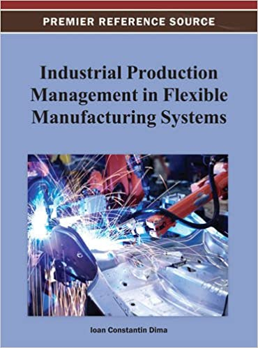 Industrial Production Management in Flexible Manufacturing
