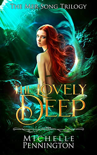The Lovely Deep (The Mer Song Trilogy Book 1) by [Pennington, Michelle]