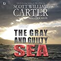 The Gray and Guilty Sea: A Garrison Gage Mystery Audiobook by Jack Nolte, Scott William Carter Narrated by Steven Roy Grimsley