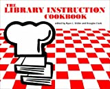 The Library Instruction Cookbook, Sittler, Ryan and Cook, Douglas, 0838985114