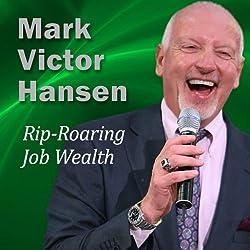 Rip-Roaring Job Wealth
