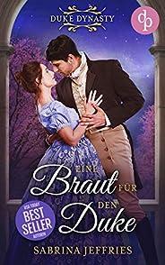 Eine Braut für den Duke (Duke Dynasty-Reihe 1) (German Edition)