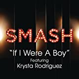If I Were A Boy (Smash Cast Version) [Feat. Krysta Rodriguez]