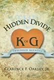The Hidden Divide, Clarence F. Oakley, 1481748882