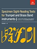 Specimen Sight-Reading Tests for Trumpet and Brass Band Instruments (Treble clef), Grades 1-5: (excluding Trombone)