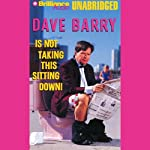 Dave Barry Is Not Taking This Sitting Down | Dave Barry
