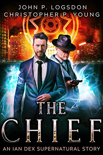 The Chief: An Ian Dex Supernatural Short Story (Las Vegas Paranormal Police (Department Shorts)