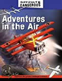 Adventures in the Air, Simon Lewis, 1599201615