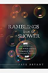 Ramblings from the Shower: Integrity, Faith, and Other Simple Yet Slippery Issues Kindle Edition