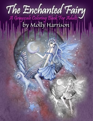 The Enchanted Fairy - A Grayscale Coloring Book for Adults: 25 Single Sided Grayscale Images of Molly Harrison Fairies