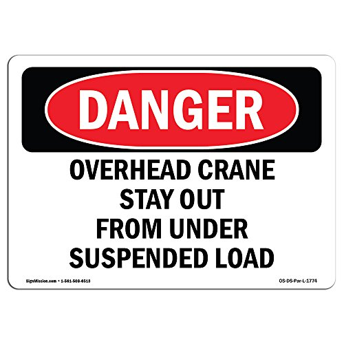 OSHA Danger Sign - Overhead Crane Suspended Load | Choose from: Aluminum, Rigid Plastic Or Vinyl Label Decal | Protect Your Business, Construction Site, Warehouse & Shop Area | Made in The USA from SignMission
