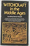 Witchcraft in the Middle Ages, Jeffrey B. Russel, 0806505044