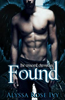 Found (The Crescent Chronicles Book 3) by [Ivy, Alyssa Rose]