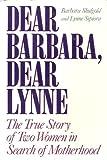 Dear Barbara, Dear Lynne, Barbara Shulgold and Lynne Sipiora, 0201608413