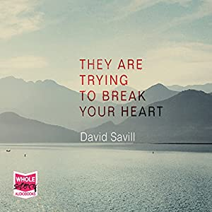 They Are Trying to Break Your Heart Audiobook