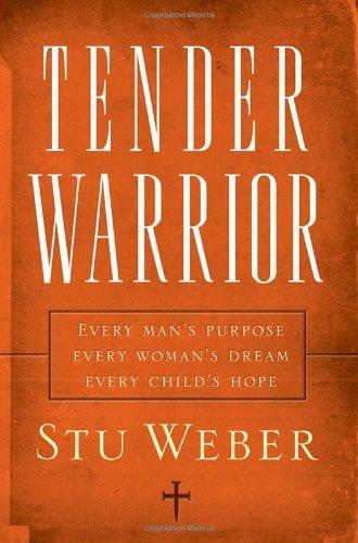 Top 8 best tender warrior by stu weber audio 2019
