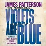 Violets are Blue: Alex Cross, Book 7 | James Patterson