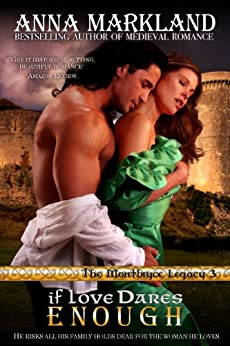 If Love Dares Enough (The Montbryce Legacy Medieval Romance Book 3) by [Markland, Anna]