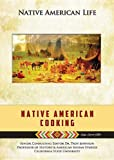 Native American Cooking (Native American Life)