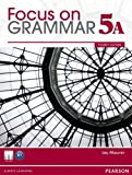 Focus on Grammar 5a, Maurer, Jay, 0132862441