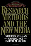 Research Methods and the New Media, Frederick Williams and Ronald E. Rice, 0029353319