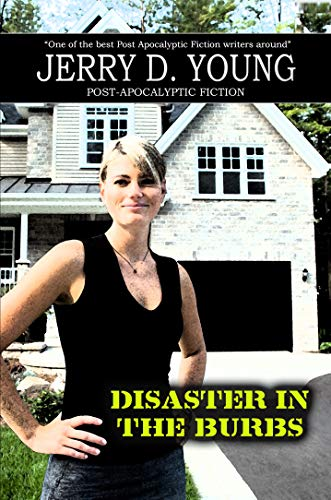 Disaster in the 'Burbs by [Young, Jerry D.]