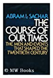 The Course of Our Times, Abram L. Sachar, 0394474422