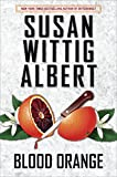 Blood Orange (China Bayles Mystery Book 24)
