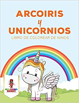 Arcoiris Y Unicornios Libro De Colorear De Niños Amazones