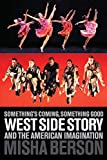 Image of Something's Coming, Something Good: West Side Story and the American Imagination (Applause Books)